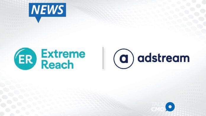 Extreme Reach Closes Deal to Acquire Adstream