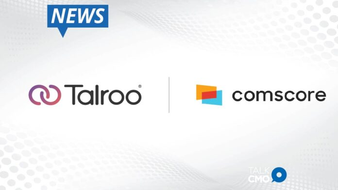 Talroo Chooses Comscore for Digital Audience Measurement